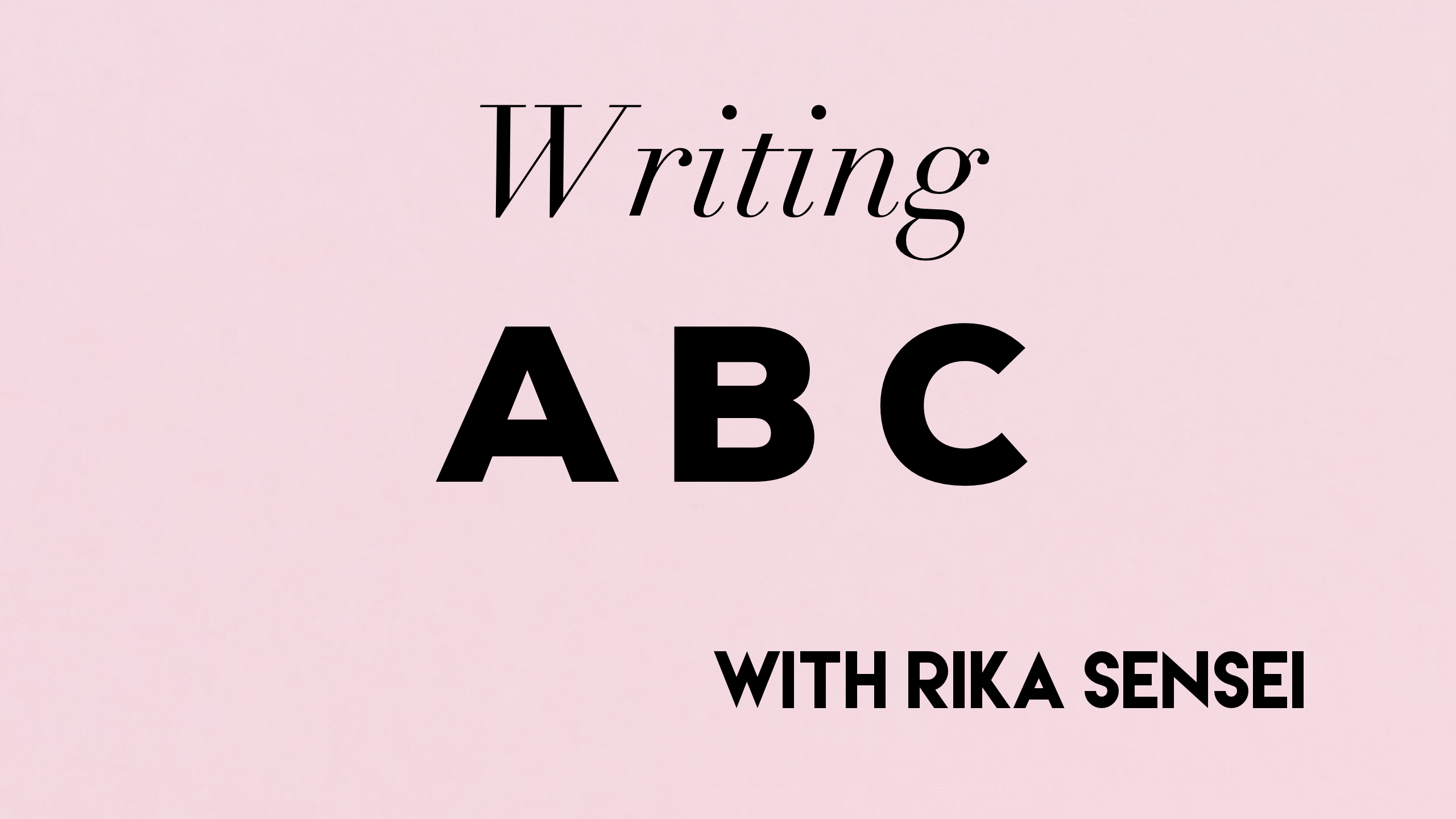 Learn writing A, B and C with Rika-sensei!難易度☆☆☆