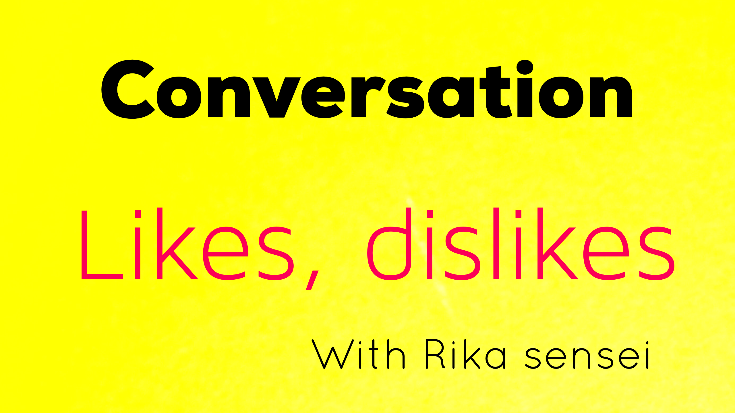 Learn Likes and Dislikes with Rika-sensei 難易度☆☆