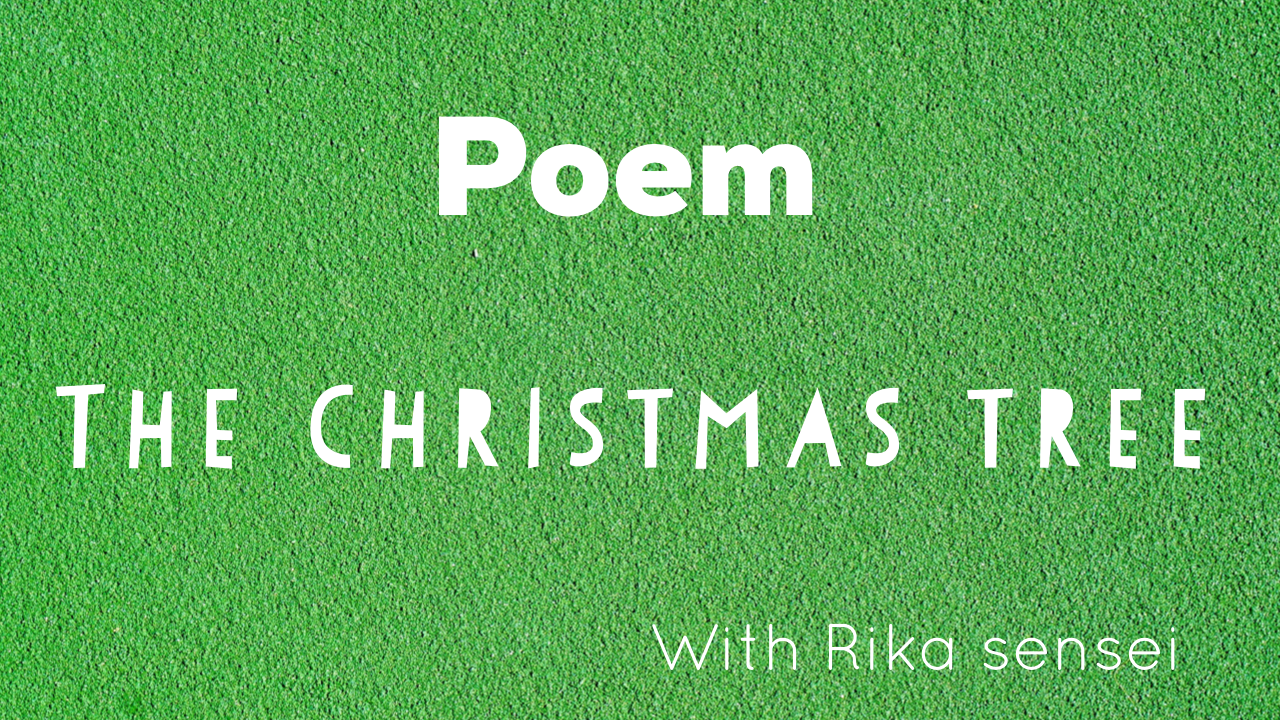Poem 【The Christmas tree】 難易度☆☆