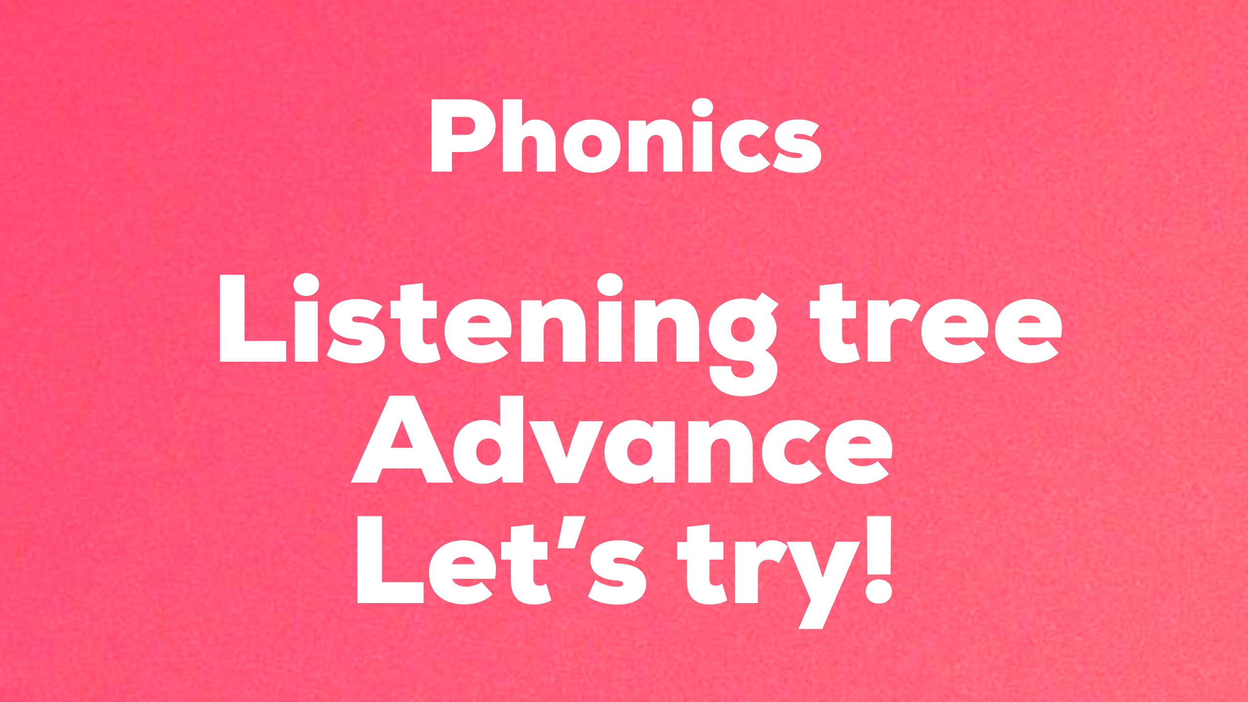 Phonics Listening tree advance 難易度☆☆☆☆☆