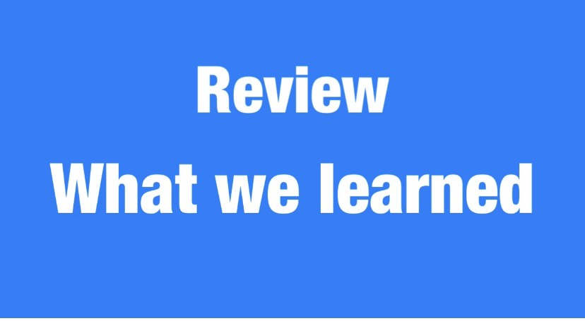 Review What we learned