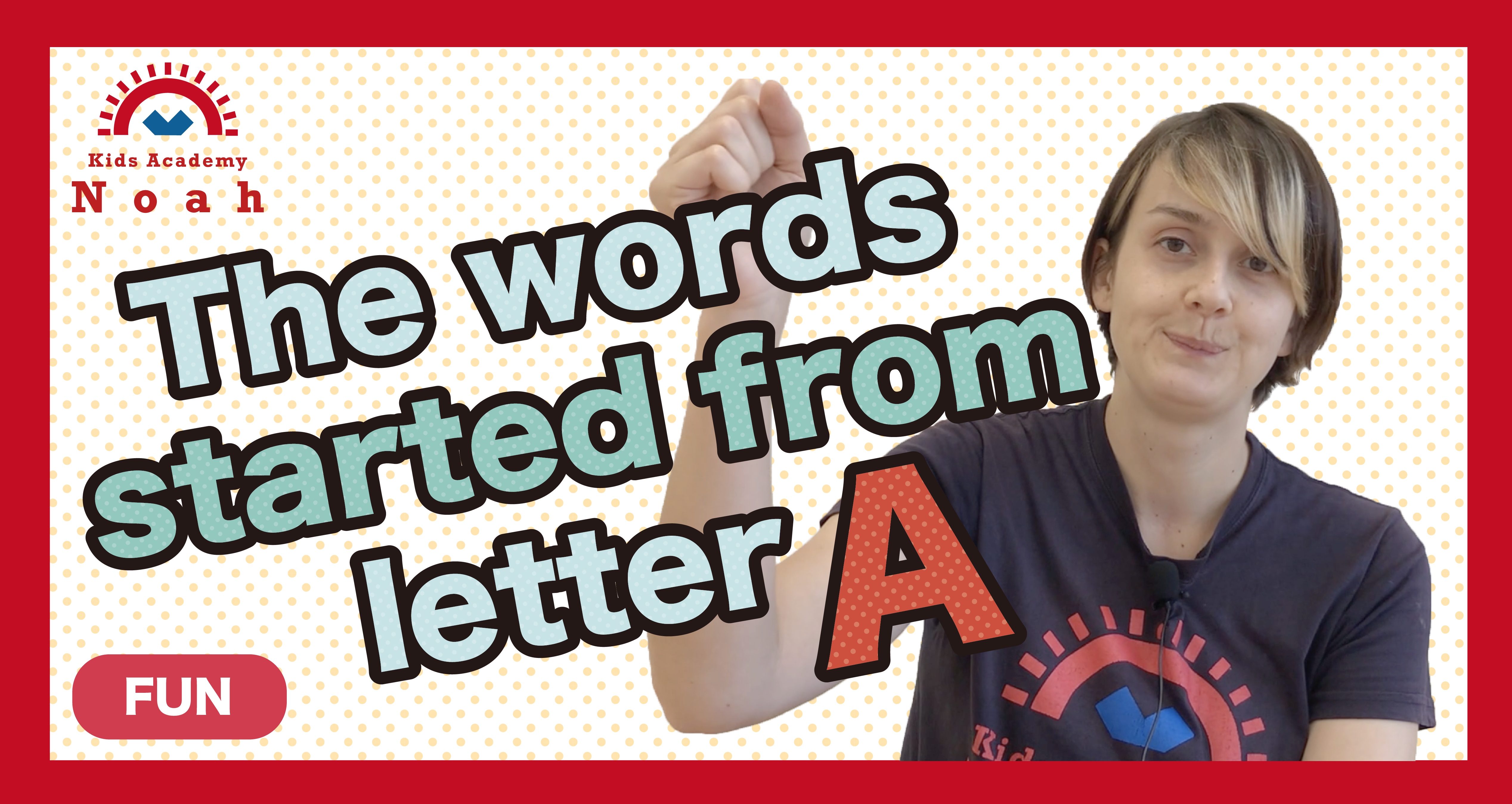The words started from letter A-FUN-