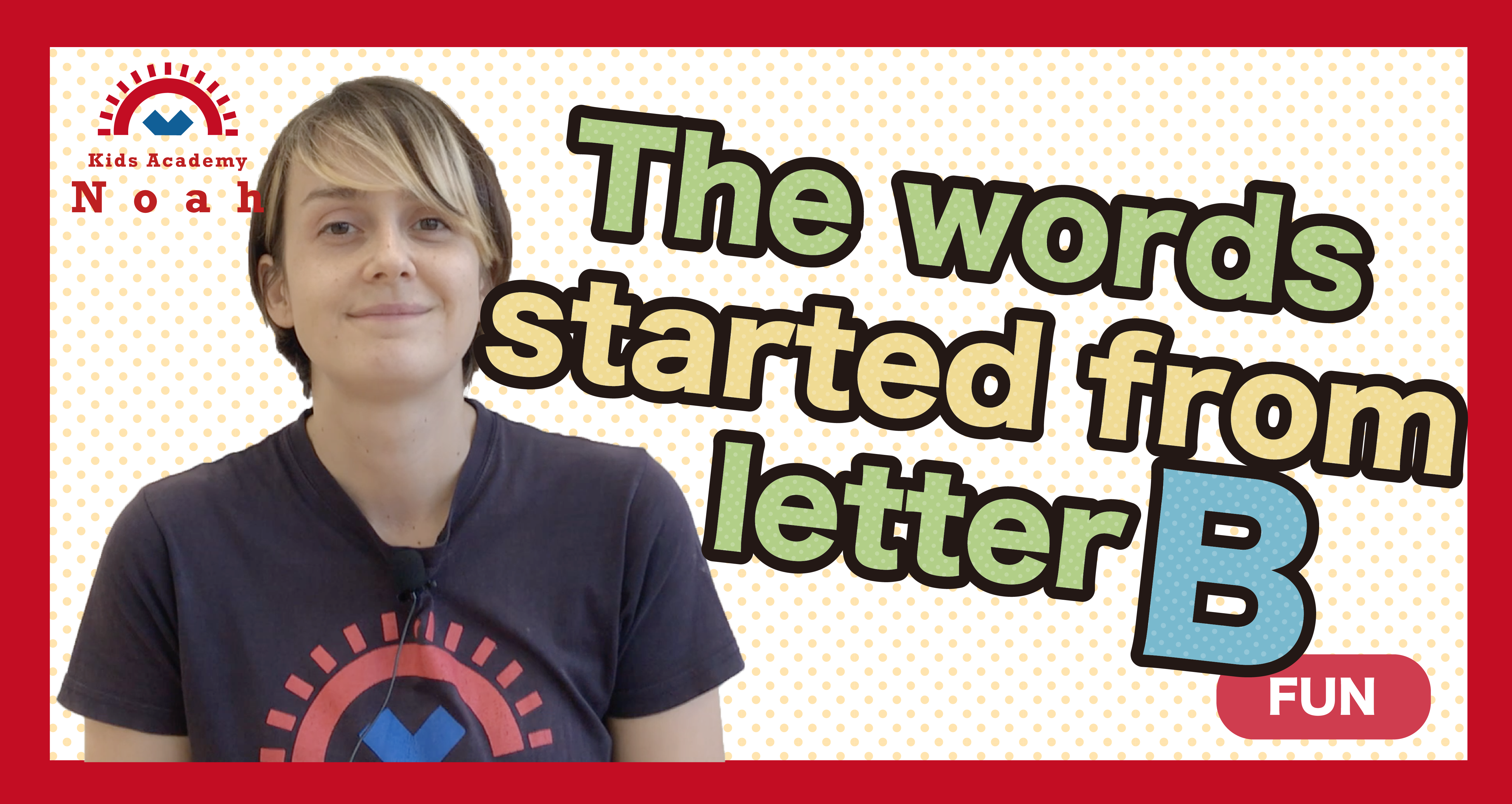 The words started from letter B-FUN-